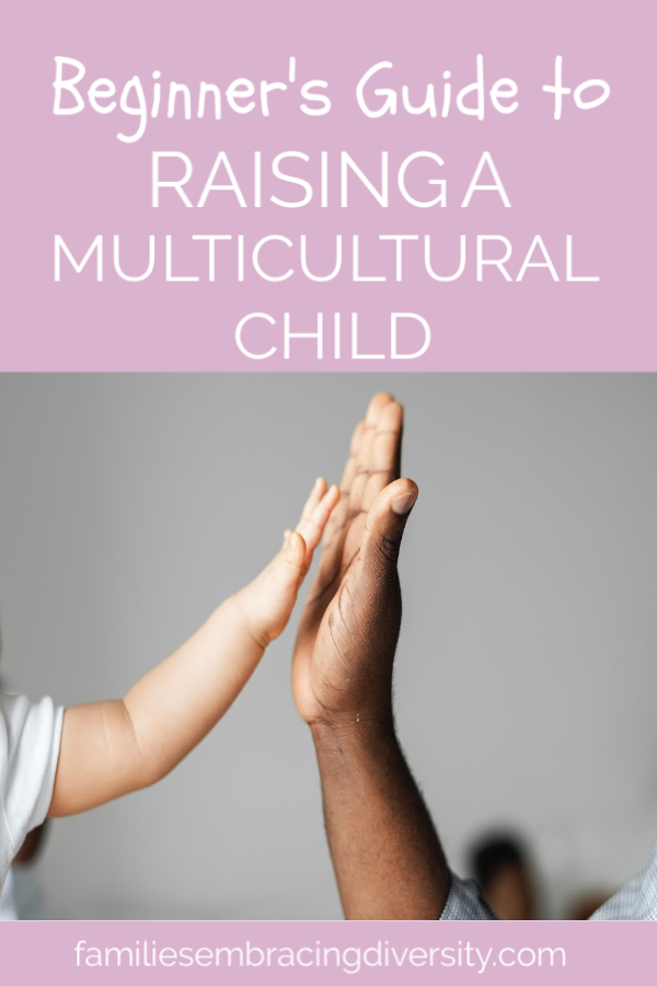 The Beginner's Guide to Raising a Multicultural Child