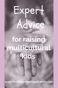 Find expert advice for raising multicultural kids