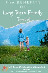 The Benefits of Long Term Family Travel