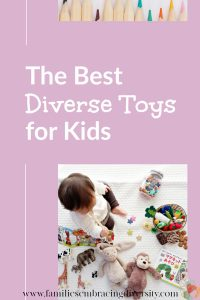 Check out the best diverse toys for all ages to start exposing your child to diversity from the beginning and give them the tools they need to be an empathetic, accepting child from the start. #multicultural #diversity #education