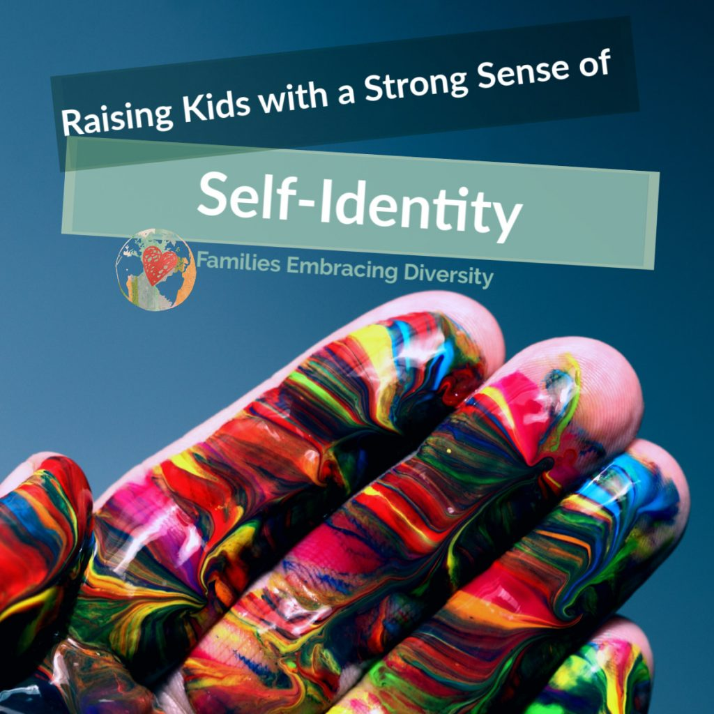 how to raise kids with a strong sense of self identity