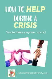 Ideas for how to help during a crisis. Simple ideas that anyone can do to help others during difficult times and tragedies.