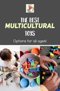The best multicultural toys for kids of all ages. Start exposing your kids to the beauty of diversity from the beginning through play. #multiculturaltoys