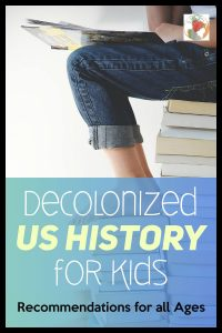 Find great resources for decolonized history. Teach you kids real US history by presenting them all sides of the story and allowing theim to draw thier own conclusions about our country's past #realhistory #blacklivesmatter #decolonization