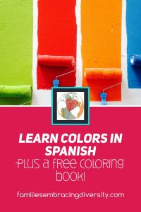 All the resources you need to start learning the colors in Spanish, plus a free coloring book. #learnSpanish #colorsinSpanish #aprendeespanol